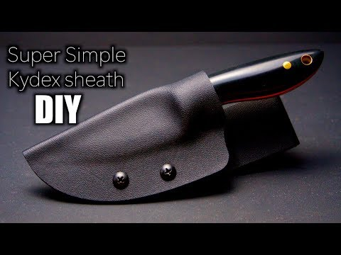 Super Simple Kydex Knife Sheath Build - How To Make A Kydex Knife Sheath