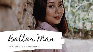 Better Man - Westlife COVER