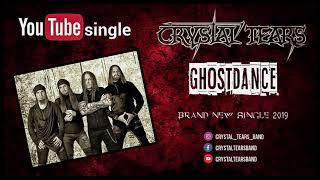 CRYSTAL TEARS - Ghostdance