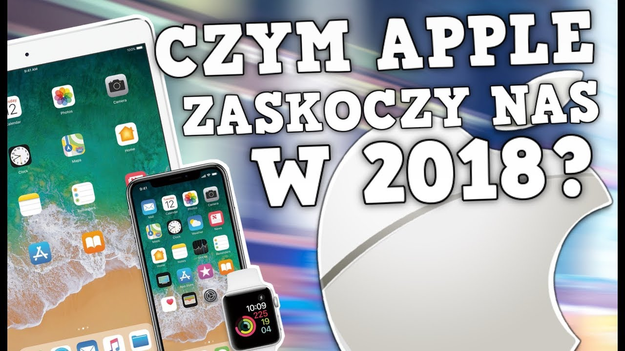 CZYM APPLE ZASKOCZY NAS W 2018? ⭐️ | AppleNaYouTube
