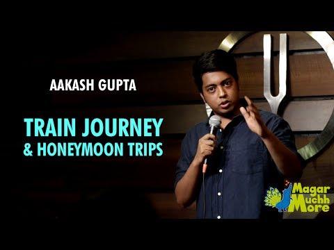Train Journey & Honeymoon Trips | Stand-Up Comedy by Aakash Gupta