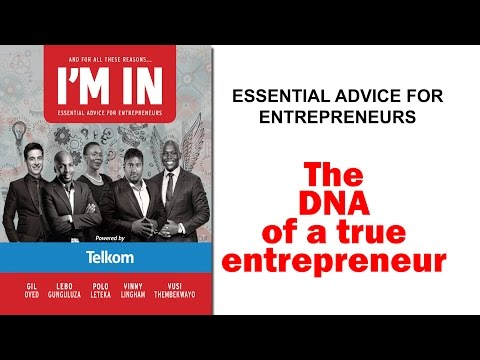 And For All These Reasons ... I'M IN - The DNA of an entrepreneur