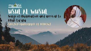 Ways of Illumination and Arrival to Allah Ta'ala -  Shaykh Muhammad Al Husayni Al Ninowy - Part 2/4