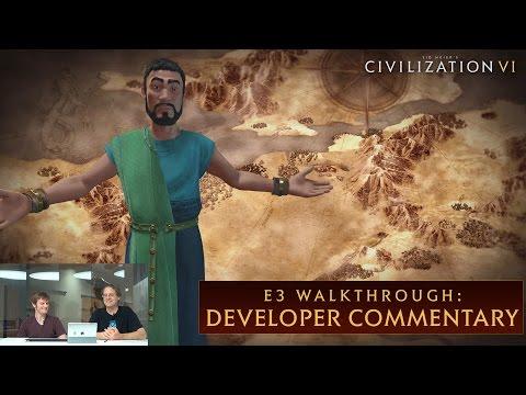 CIVILIZATION VI - E3 Walkthrough (Dev Commentary)