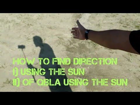 How to find direction using the sun & find direction of Qibla