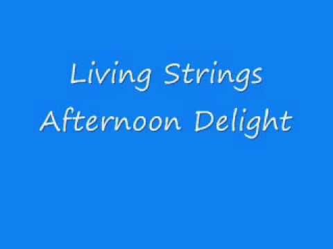 Living Strings Afternoon Delight Youtube