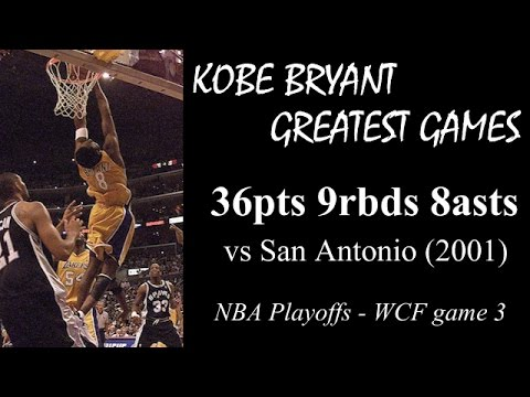 """Kobe Bryant greatest games (2001 playoffs): 36pts 9rbds 8asts in game 3 vs Spurs"""