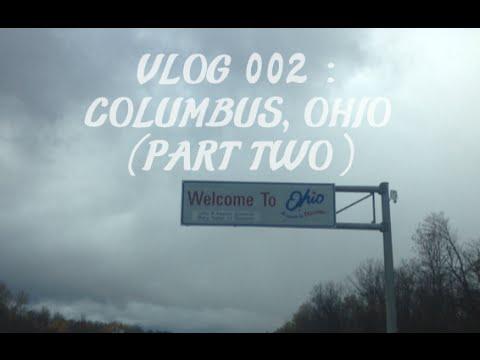 VLOG 02 - Columbus, Ohio
