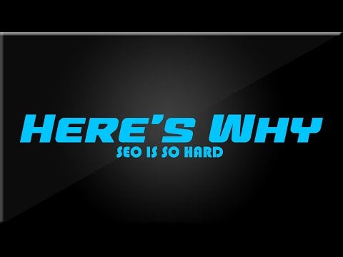 Why is SEO So Hard? - Here's Why with Mark & Eric