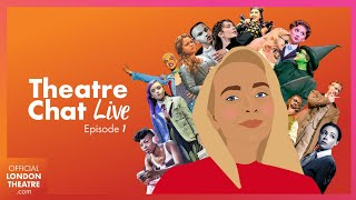 Theatre Chat Live | Episode 1