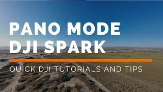 DJI Spark: How To Use Panoramic Mode