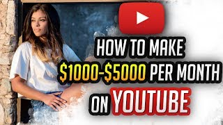 How To Make $1000 to $5000 Per Month On YouTube - 6 Proven Ways