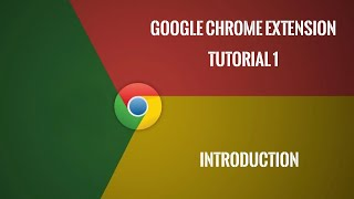 Chrome Extension Tutorial 1: Introduction