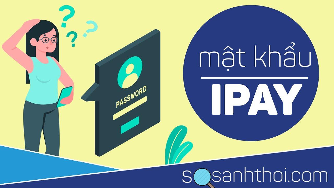 [3 Cách] lấy lại thông tin khi quên mật khẩu IPAY VIETINBANK ✅✅✅