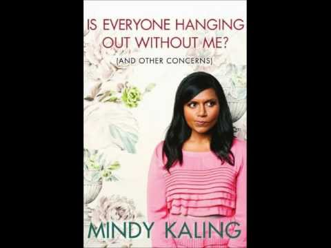 Mindy Kaling--Is Everybody Hanging Out Without Me? (Writer Fights)