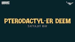 Sunday Suspense   Pterodactyl-er Deem   Satyajit Ray   Mirchi 98.3