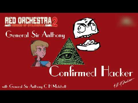 Red Orchestra 2: General Sir Anthony Confirmed Hacker