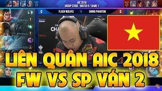 Liên Quân AIC 2018:  Flash Wolves (FW) vs Swing Phantom (SP) Ván 2
