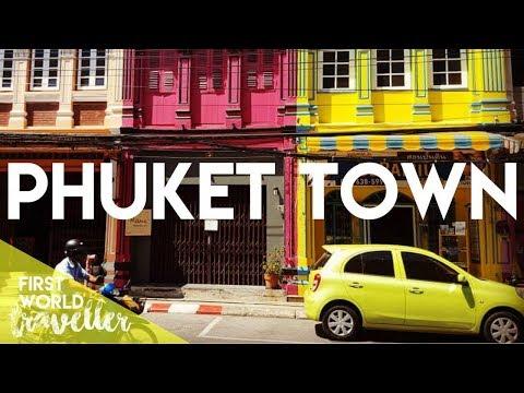 PHUKET TOWN | THAILAND TRAVEL GUIDE | FIRST WORLD TRAVELLER