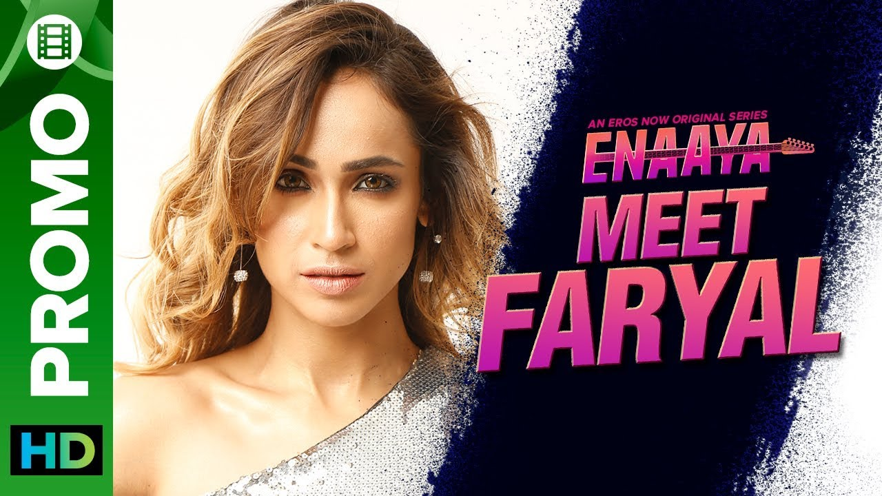 Meet Faryal | Faryal Mehmood | Enaaya – An Eros Now Original series