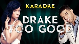 DRAKE Ft. Rihanna - Too Good | Official Karaoke Instrumental Lyrics Cover Sing Along