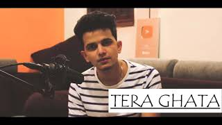 Tera ghata | Ashish patil cover