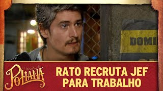 Rato recruta Jeferson para trabalho | As Aventuras de Poliana