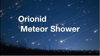 Orionids Meteor Shower • October 2019