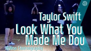 Taylor Swift (테일러 스위프트) - Look What You Made Me Dou 안무 (Juwon Choreography)