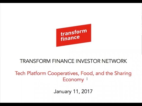 Transform Finance Investor Network: Tech Platform Cooperatives, Food, and the Sharing Economy