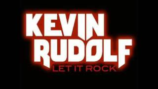 Kevin Rudolf - Let It Rock (NO LIL WAYNE)