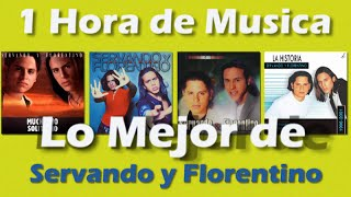 1 Hora de Musica -  Lo Mejor de Servando y Florentino - World Music Group