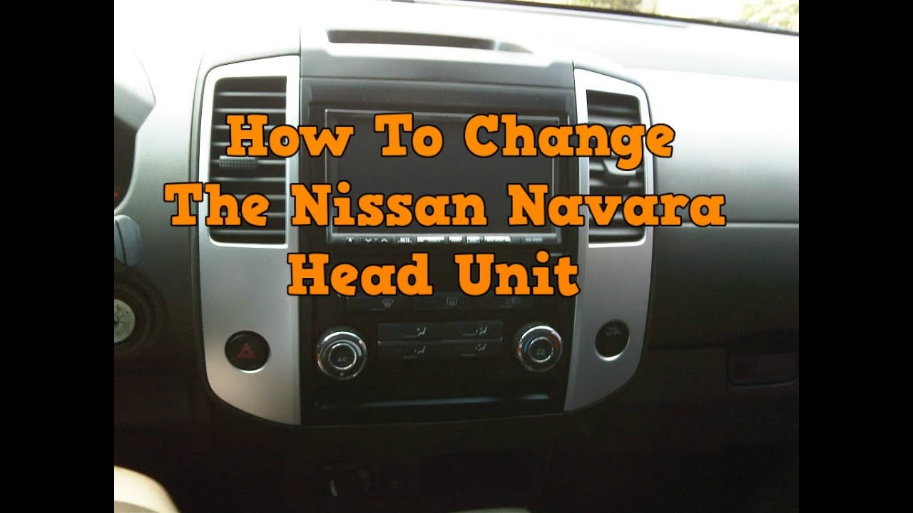 How to change headunit in a nissan navara
