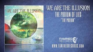 Watch We Are The Illusion The Podium video
