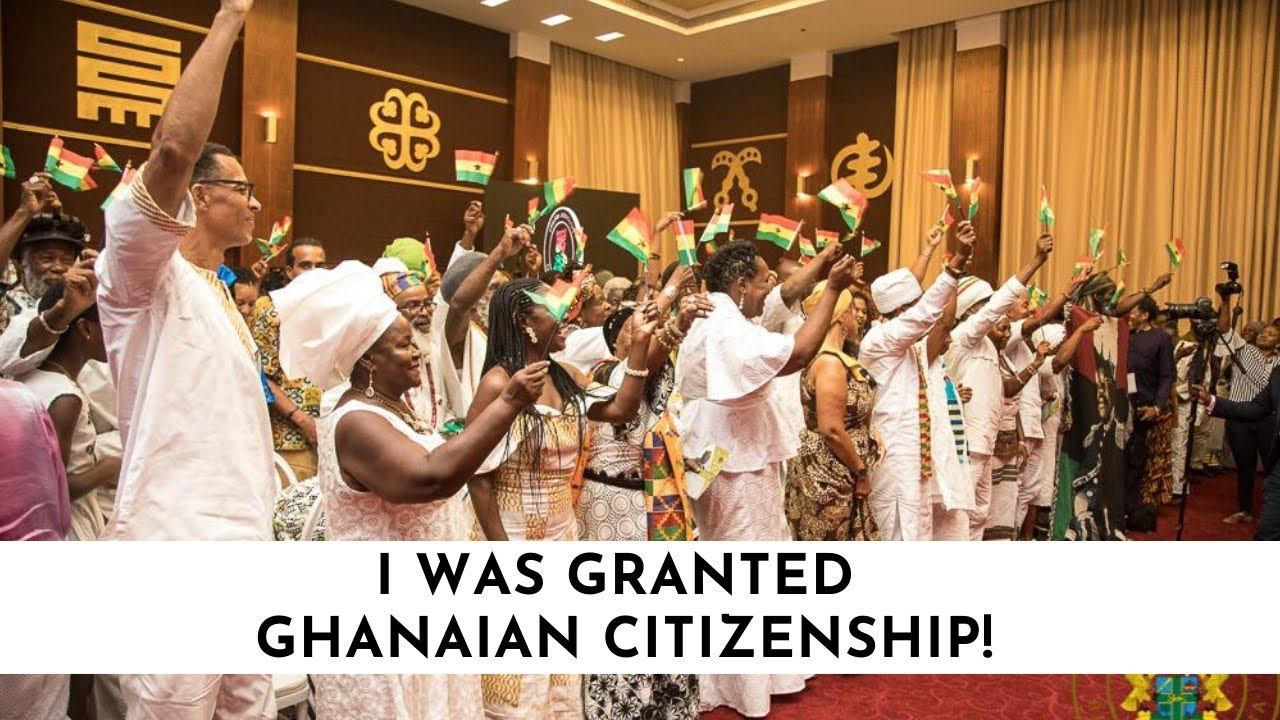 I WAS GRANTED GHANAIAN CITIZENSHIP | YEAR OF RETURN
