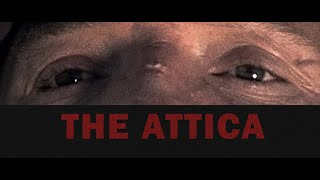 THE ATTICA - TRAILER - DIRECTED BY NATHAN LETTEER