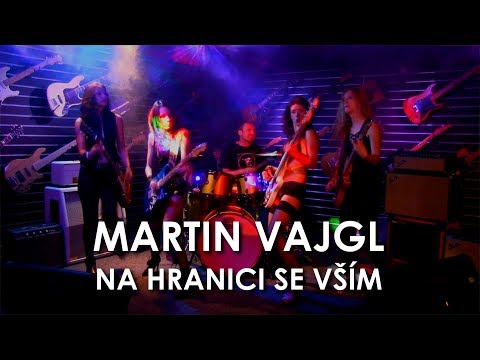 Martin Vajgl - Na hranici se vším [OFFICIAL VIDEO]