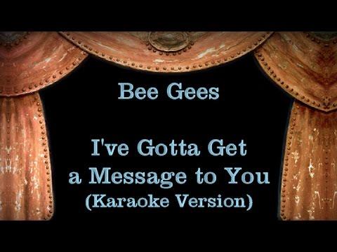 Bee Gees - I've Gotta Get a Message to You - Lyrics (Karaoke Version)