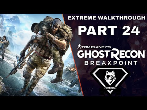Ghost Recon: Breakpoint Extreme Walkthrough | Part 24 [Mission #18] Mountain Siege
