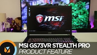 MSI GS73VR Stealth Pro Hands-on Review