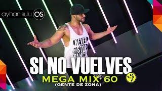 Zumba MegaMix 60 - SI NO VUELVES (GENTE DE ZONA) // by A. SULU