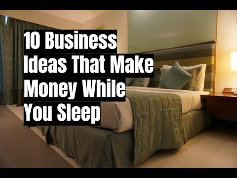 Business Ideas That Make Money While You Sleep