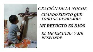 ORACIÓN DE LA NOCHE.  MI REFUGIO ES DIOS!