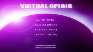 Virtual Opioid (V.3) | Create Feelings of Euphoria | Binaural/Monaural Fusion  | Frequency Ascent