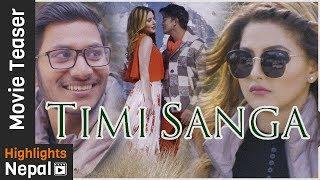 TIMI SANGA | New Nepali Movie Teaser 2017/2074 | Samragyee RL Shah, Aakash Shrestha, Nazir Husen