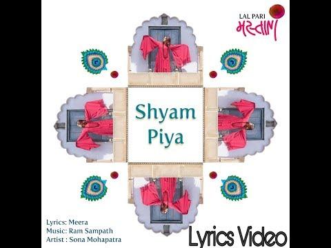 Shyam Piya | Lyrics | Lal Pari Mastani | Sona Mohapatra | Ram Sampath | Meera Blues
