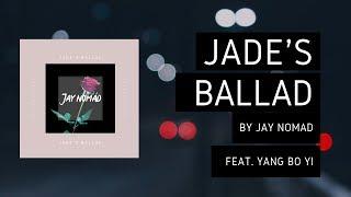 Baixar Jay Nomád - Jade's Ballad ( feat. Yang Bo Yi) [ Jay Nomad ]