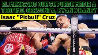 """Isaac """"Pitbull"""" Cruz , el mexicano que  puede pelear ante Teofimo Lopez, Gervonta o Ryan García"""