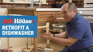 How to Retrofit a Dishwasher | Ask This Old House