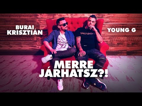 YOUNG G & Burai Krisztián - Merre járhatsz ?!│ OFFICIAL MUSIC VIDEO │